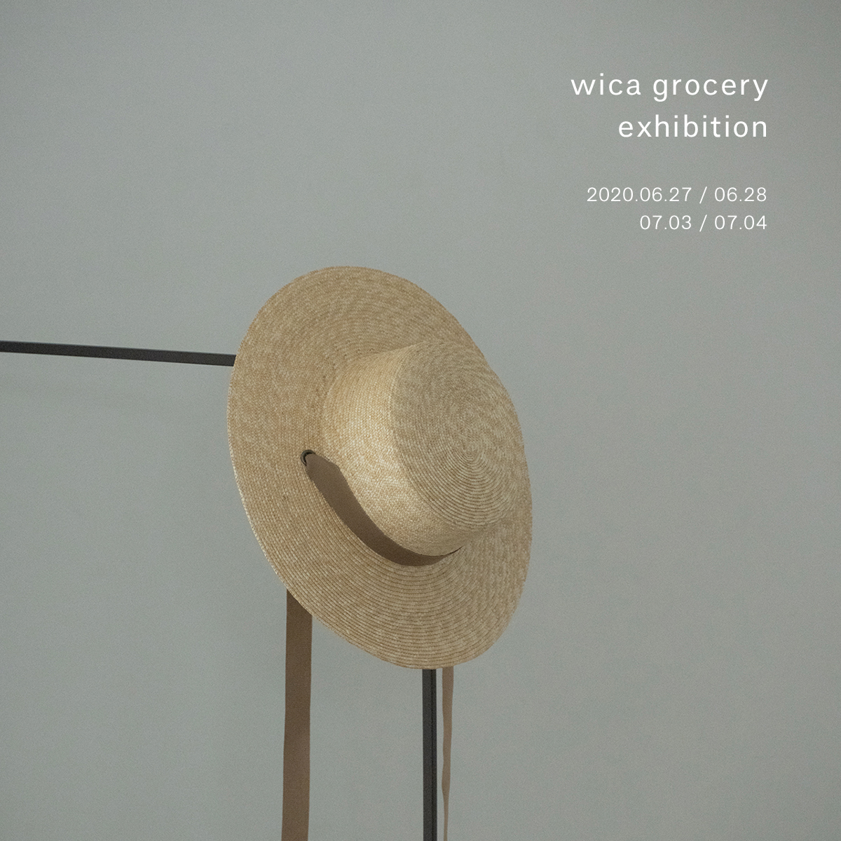 【wica grocery exhibition】06.27 / 06.28 / 07.03 / 07.04